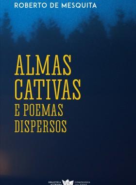 Roberto-de-Mesquita_Almas-Cativas-978-989-8592-94-1_-simples